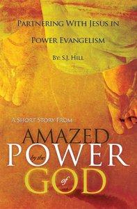 Partnering With Jesus in Power Evangelism