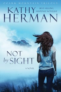 Not By Sight (#01 in Ozark Mountain Trilogy Series)