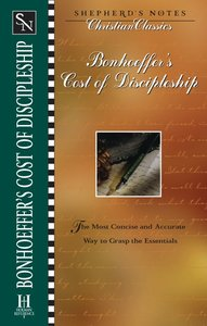 Bonhoeffers Cost of Discipleship (Shepherds Notes Christian Classics Series)