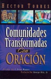 Comunidades Transformadas Con Oracin (Community Transformed With Prayer)
