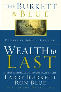 The Burkett & Blue Definitive Guide For Building Wealth to Last