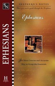 Ephesians (Shepherds Notes Series)