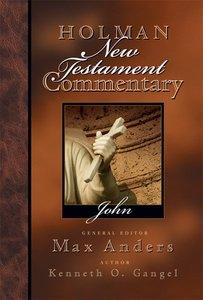 John (#04 in Holman New Testament Commentary Series)