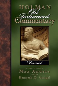 Daniel (#18 in Holman Old Testament Commentary Series)