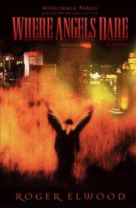 Angelwalk: Where Angels Dare (Angelwalk Saga Series)