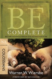 Be Complete (Colossians) (Be Series)