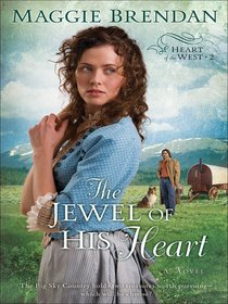 The Jewel of His Heart (#02 in Heart Of The West Series)