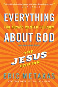 Everything You Always Wanted to Know About God: Jesus Ed.