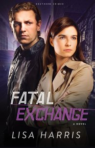 Fatal Exchange (#02 in Southern Crimes Series)