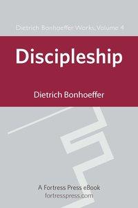Discipleship (#04 in Dietrich Bonhoeffer Works Series)