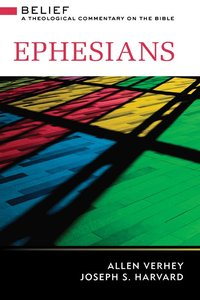 Ephesians (Belief: Theological Commentary On The Bible Series)