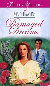 Damaged Dreams (#101 in Heartsong Series)