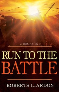 Run to the Battle (3 Books In 1)