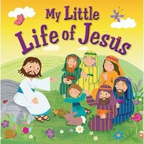 My Little Life of Jesus
