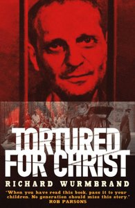 God Changes Lives: Tortured For Christ