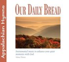 Appalachian Hymns (#14 in Our Daily Bread Series)