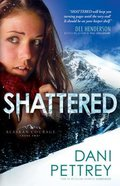 Shattered (#02 in Alaskan Courage Series)