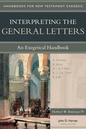 Interpreting the General Letters (Handbooks For Old Testament Exegesis Series)