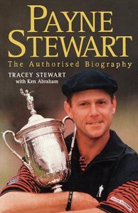 Payne Stewart (Authorised Biography)
