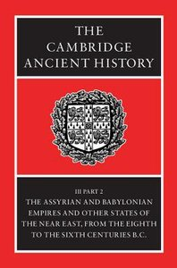 The Assyrian & Babylonian Empires (#03 in Cambridge Ancient History Series)
