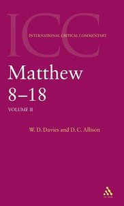Matthew 8-18 (Volume 2) (International Critical Commentary Series)
