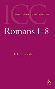 Romans 1-8 (Volume 1) (International Critical Commentary Series)