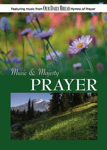 Music & Majesty #03: Prayer (Our Daily Bread Series)