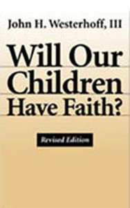 Will Our Children Have Faith? (& Expanded)