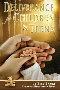 Deliverance For Children & Teens