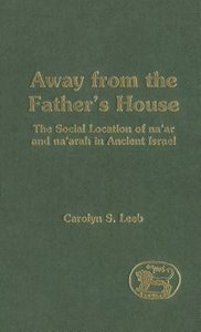 Away From the Fathers House (Journal For The Study Of The Old Testament Supplement Series)