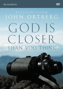 God is Closer Than You Think: A DVD Study