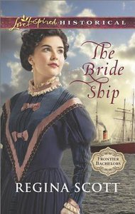 The Bride Ship (Frontier Bachelors) (Love Inspired Series Historical)