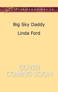 Big Sky Daddy (Montana Marriages) (Love Inspired Series Historical)