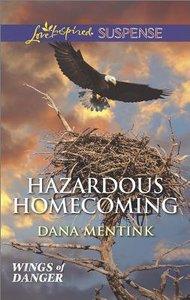 Hazardous Homecoming (Wings of Danger) (Love Inspired Suspense Series)
