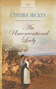 An Unconventional Lady (#1090 in Heartsong Series)