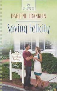 Saving Felicity (#1108 in Heartsong Series)