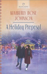 A Holiday Proposal (#1116 in Heartsong Series)