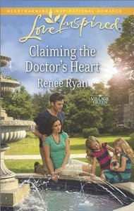 Claiming the Doctors Heart (Village Green) (Love Inspired Series)
