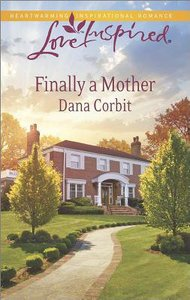 Finally a Mother (Love Inspired Series)