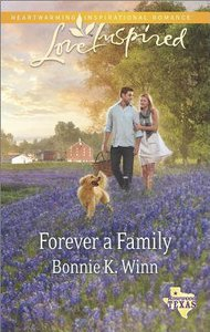 Forever a Family (Rosewood Texas) (Love Inspired Series)