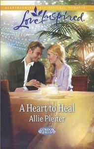 A Heart to Heal (Gordon Falls) (Love Inspired Series)