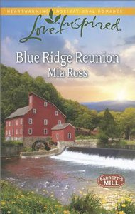 Blue Ridge Reunion (Barretts Mill) (Love Inspired Series)