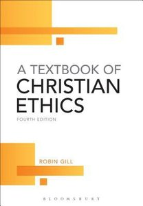 A Textbook of Christian Ethics (4th Edition)