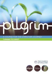 Turning to Christ (#01 in Pilgrim Course)