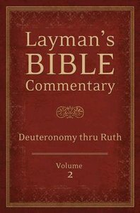 Deuteronomy Thru Ruth (#02 in Laymans Bible Commentary Series)