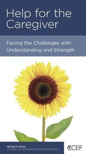 Help For the Caregiver (Christian Counselling & Educational Foundation Series)