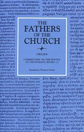 Origen: Commentary on the Epistle to the Romans Books 1-5 (Fathers Of The Church Series)
