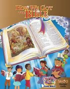 Dlc A2: How We Got the Bible Students Guide Ages 7-9 (Discipleland Level 2, Ages 7-9, Qtrs Abcd Series)