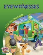 Dlc A4: Eyewitnesses Teachers Guide Ages 9-11 (Discipleland Level 4, Ages 9-11, Qtrs Abcd Series)