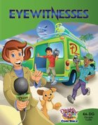 Dlc A4: Eyewitnesses Students Guide Ages 9-11 (Discipleland Level 4, Ages 9-11, Qtrs Abcd Series)